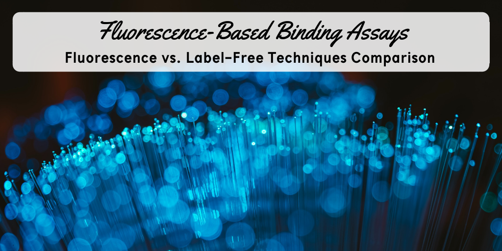 Pros & Cons of Fluorescence-Based Binding Assays
